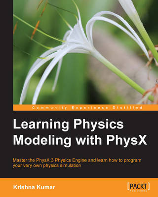 Learning Physics Modeling with PhysX (Paperback)