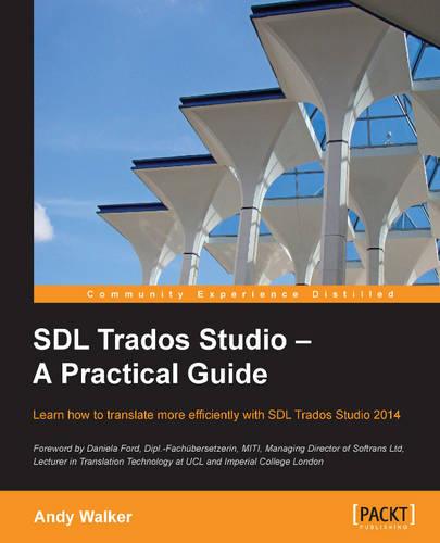 SDL Trados Studio - A Practical Guide (Paperback)