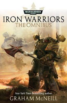Iron Warriors: The Omnibus - Warhammer 40,000 - Space Marines (Paperback)