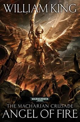 Angel of Fire - The Macharian Crusade 1 (Hardback)