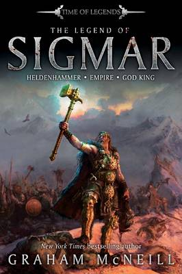 The Legend of Sigmar - The Time of Legends (Paperback)