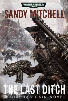 The Last Ditch - Ciaphas Cain 8 (Paperback)
