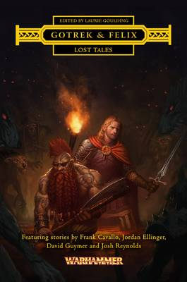 Lost Tales - Gotrek & Felix (Paperback)