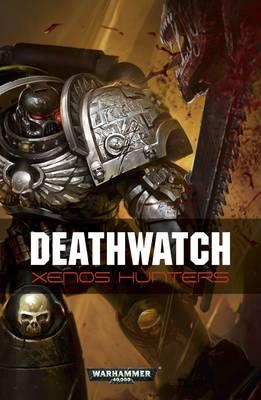 Deathwatch: Xenos Hunters (Paperback)