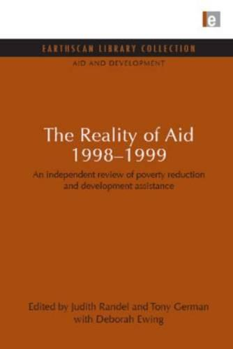 The Reality of Aid 1998-1999: An Independent Review of Poverty Reduction and Development Assistance - Aid and Development Set v. 11 (Hardback)