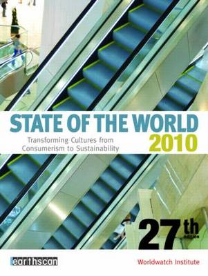 State of the World 2010: Transforming Cultures from Consumerism to Sustainability (Paperback)