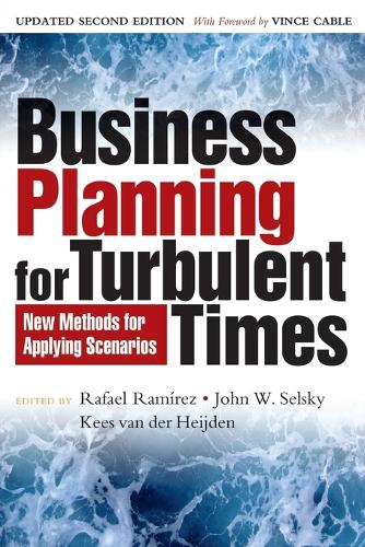 Business Planning for Turbulent Times: New Methods for Applying Scenarios - The Earthscan Science in Society Series (Paperback)