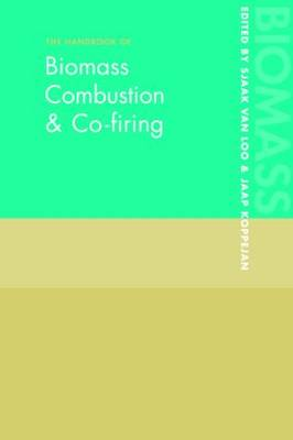 The Handbook of Biomass Combustion and Co-firing (Paperback)