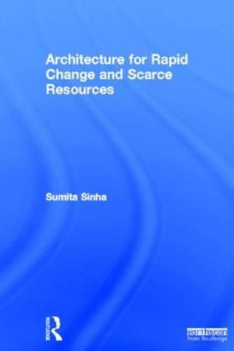 Architecture for Rapid Change and Scarce Resources (Hardback)