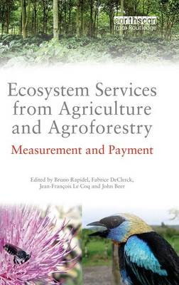 Ecosystem Services from Agriculture and Agroforestry: Measurement and Payment (Hardback)