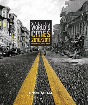 State of the World's Cities 2010/11: Cities for All: Bridging the Urban Divide (Hardback)