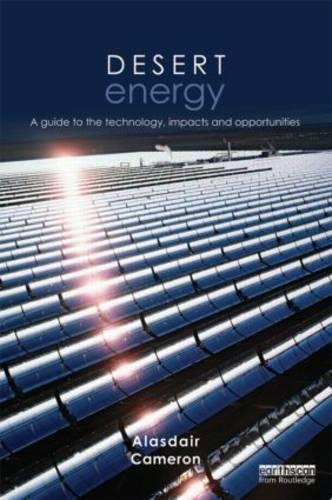 Desert Energy: A Guide to the Technology, Impacts and Opportunities (Hardback)