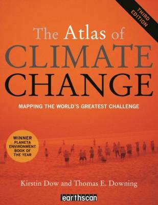 The Atlas of Climate Change: Mapping the World's Greatest Challenge - The Earthscan Atlas (Paperback)