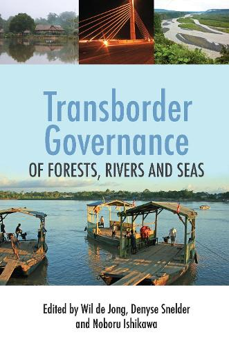 Transborder Governance of Forests, Rivers and Seas (Hardback)