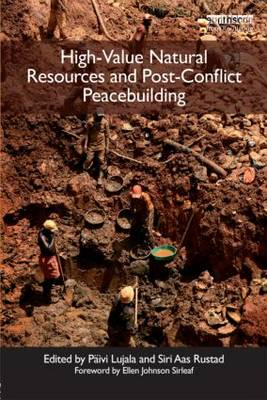 High-Value Natural Resources and Post-Conflict Peacebuilding - Post-conflict Peacebuilding and Natural Resource Management (Paperback)