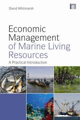 Economic Management of Marine Living Resources: A Practical Introduction (Paperback)
