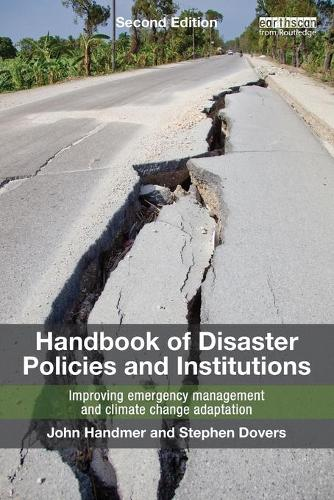 Handbook of Disaster Policies and Institutions: Improving Emergency Management and Climate Change Adaptation (Paperback)