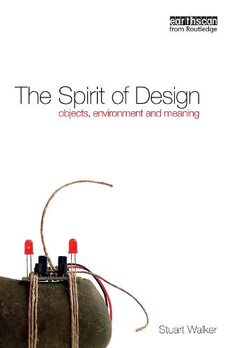 The Spirit of Design: Objects, Environment and Meaning (Paperback)