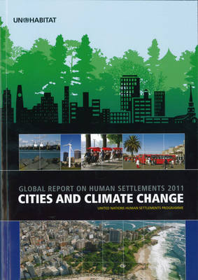 Cities and Climate Change: Global Report on Human Settlements 2011 (Paperback)