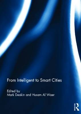 From Intelligent to Smart Cities (Hardback)
