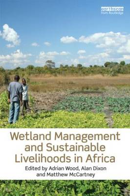 Wetland Management and Sustainable Livelihoods in Africa (Paperback)