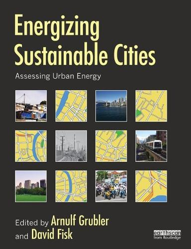 Energizing Sustainable Cities: Assessing Urban Energy (Paperback)