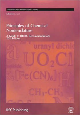 Principles of Chemical Nomenclature: A Guide to IUPAC Recommendations 2011 Edition (Hardback)