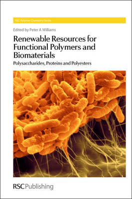 Renewable Resources for Functional Polymers and Biomaterials: Polysaccharides, Proteins and Polyesters - Polymer Chemistry Series (Hardback)