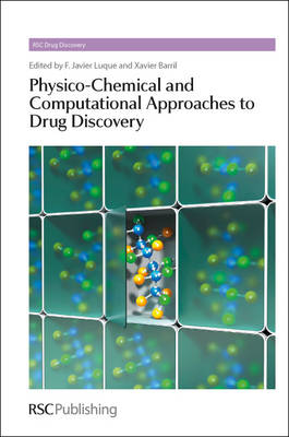 Physico-Chemical and Computational Approaches to Drug Discovery - Drug Discovery (Hardback)