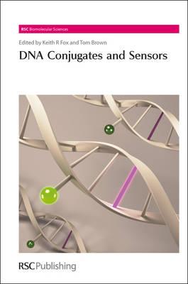 DNA Conjugates and Sensors - RSC Biomolecular Sciences (Hardback)