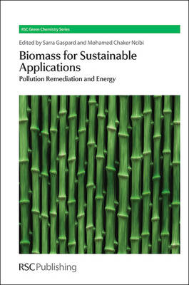 Biomass for Sustainable Applications: Pollution Remediation and Energy - Green Chemistry Series (Hardback)