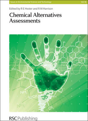 Chemical Alternatives Assessments - Issues in Environmental Science and Technology (Hardback)