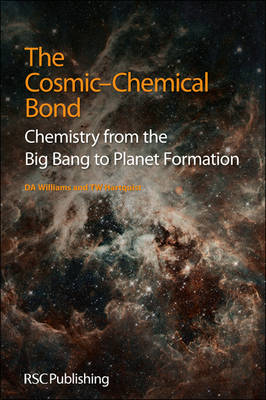 The Cosmic-Chemical Bond: Chemistry from the Big Bang to Planet Formation (Paperback)