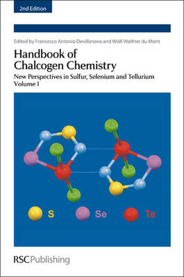 Handbook of Chalcogen Chemistry: New Perspectives in Sulfur, Selenium and Tellurium Volume 1 (Hardback)