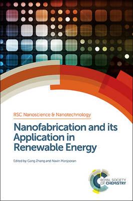 Nanofabrication and its Application in Renewable Energy - Nanoscience (Hardback)