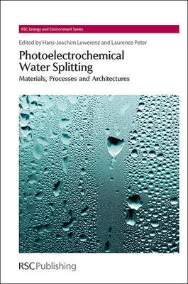 Photoelectrochemical Water Splitting: Materials, Processes and Architectures - Energy and Environment Series (Hardback)