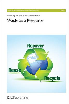 Waste as a Resource - Issues in Environmental Science and Technology (Hardback)