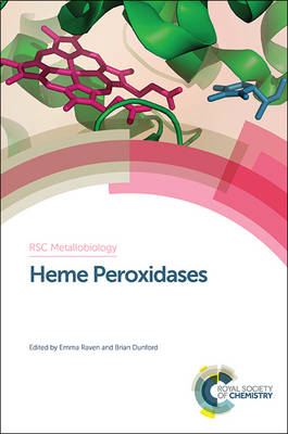 Heme Peroxidases - Metallobiology (Hardback)