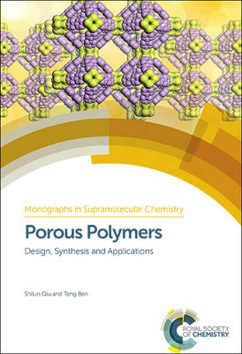 Porous Polymers: Design, Synthesis and Applications - Monographs in Supramolecular Chemistry (Hardback)