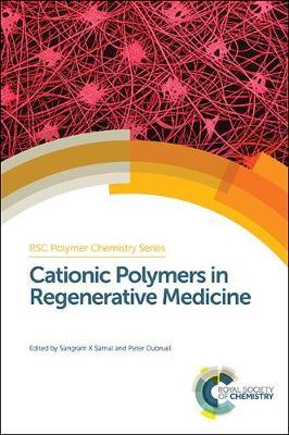 Cationic Polymers in Regenerative Medicine - Polymer Chemistry Series (Hardback)