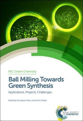 Ball Milling Towards Green Synthesis: Applications, Projects, Challenges - Green Chemistry Series (Hardback)