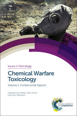 Chemical Warfare Toxicology: Volume 1: Fundamental Aspects - Issues in Toxicology (Hardback)