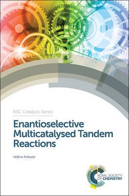 Enantioselective Multicatalysed Tandem Reactions (Hardback)