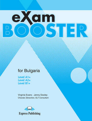 Exam Booster for Bulgaria Level A1+, A2+ Level B1+ Student's Book (Bulgaria) (Paperback)