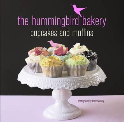 Hummingbird Bakery Cupcake and Muffins (Hardback)