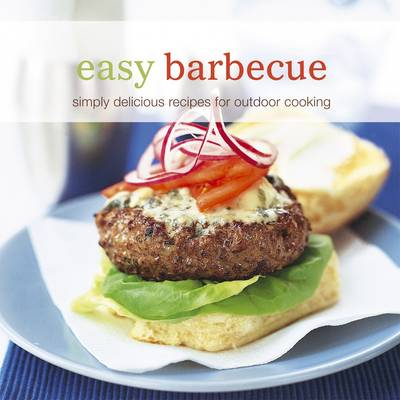 Easy Barbecue: Simply Delicious Recipes for Outdoor Cooking (Paperback)