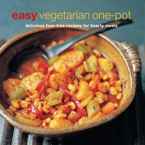 Easy Vegetarian One-pot: Delicious Fuss-Free Recipes for Hearty Meals (Paperback)