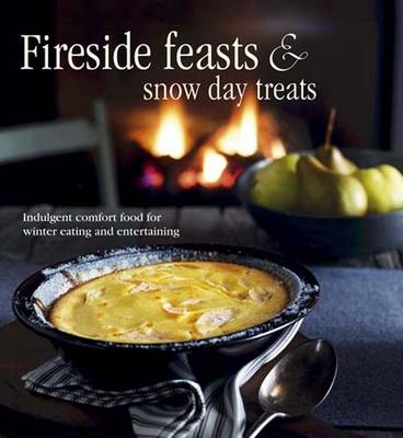 Fireside Feasts and Snow Day Treats (Hardback)