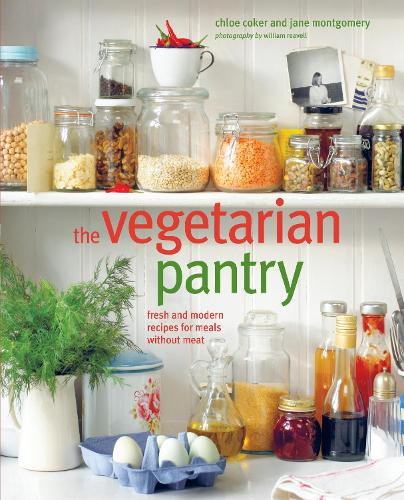 The Vegetarian Pantry: Fresh and Modern Meat-Free Recipes (Hardback)