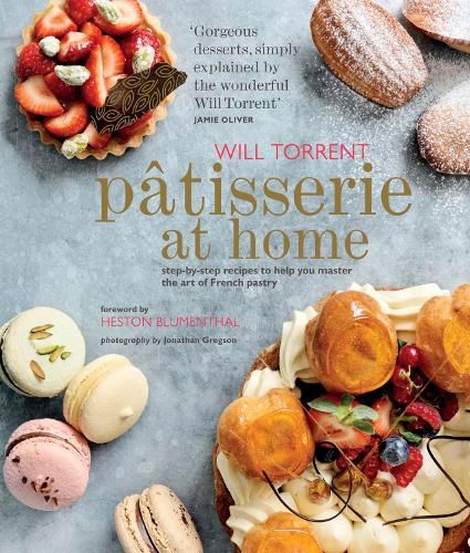 Patisserie at Home: Step-By-Step Recipes to Help You Master the Art of French Pastry (Hardback)